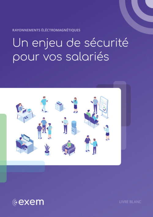 Livre blanc : exposition des salariés aux Ondes électromagnétiques